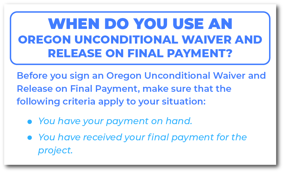 When do you use an Oregon Unconditional Waiver and Release on Final Payment
